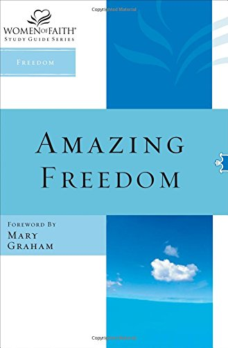 Amazing Freedom (Women of Faith Study Guide Series)