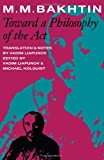 Toward a Philosophy of the ACT (Symposia on Latin America Series) (0292765347) by Bakhtin, M. M.