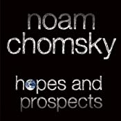 Hopes and Prospects | [Noam Chomsky]