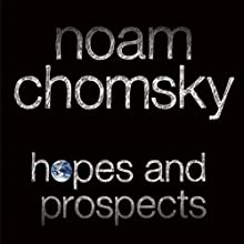 Hopes and Prospects Audiobook by Noam Chomsky Narrated by Brian Jones