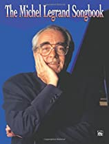The Michel Legrand Songbook: Piano/Vocal/Chords