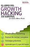 El Libro del Growth Hacking en Español (Spanish Edition)