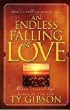 img - for An Endless Falling in Love: [What Eternal Life Means to You Now] book / textbook / text book