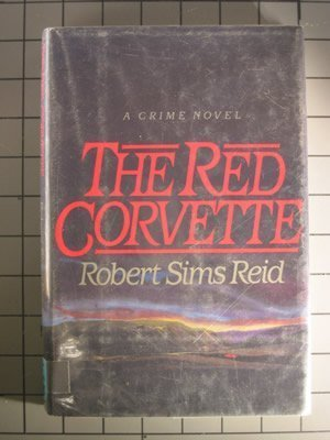 RED CORVETTE A CRIME NOVEL By Robert Sims Reid - Hardcover Mint Condition  - $24.75
