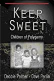Keep Sweet: Children of Polygamy