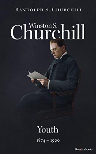 Winston S. Churchill: Youth, 1874-1900 (Volume I) (Churchill Biography)