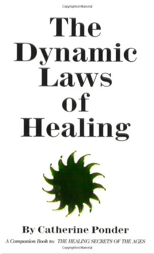 The Dynamic Laws of Healing, Catherine Ponder
