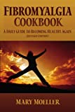 img - for Fibromyalgia Cookbook: A Daily Guide to Becoming Healthy Again (Revised Edition) book / textbook / text book
