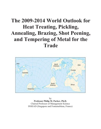 The 2009-2014 World Outlook for Heat Treating, Pickling, Annealing, Brazing, Shot Peening, and Tempering of Metal for the Trade PDF