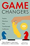 img - for Game Changers: Twelve Elections That Transformed California by Steve Swatt (2015-10-06) book / textbook / text book