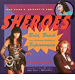 img - for [(Sheroes: Bold, Brash (and Absolutely Unabashed) Women Superheroes from Susan B.Anthony to Xena )] [Author: Varla Ventura] [Oct-1998] book / textbook / text book