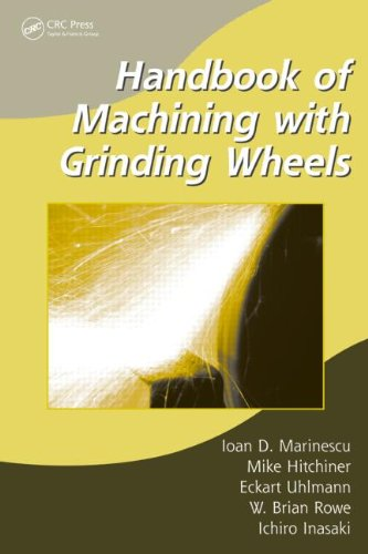 Handbook Of Machining With Grinding Wheels (Manufacturing Engineering And Materials Processing)