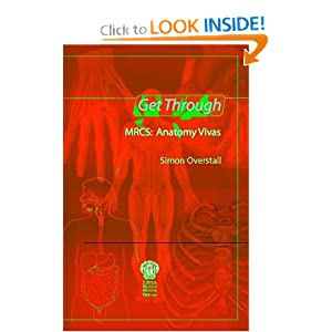 Get Through MRCS: Anatomy Vivas 2011 41r%2BTE2YuiL._BO2,204,203,200_PIsitb-sticker-arrow-click,TopRight,35,-76_AA300_SH20_OU01_