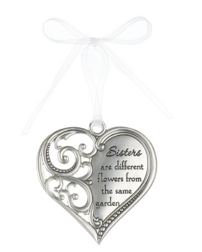 """Sisters are different flowers from the same garden"" Always In My Heart Filigree Ornament"