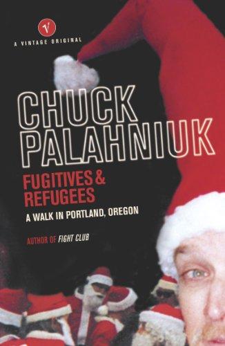 Chuck Palahniuk - Fugitives And Refugees: A Walk Through Portland, Oregon