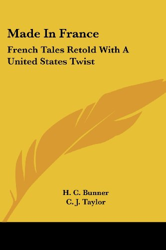 Made in France: French Tales Retold with a United States Twist