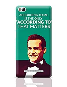 PosterGuy Mi 4i Case Cover - Harvey Specter Suits | According To Me Quote | Designed by: Kickass Artworks