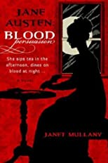 Jane Austen: Blood Persuasion [ JANE AUSTEN: BLOOD PERSUASION BY Mullany, Janet ( Author ) Oct-04-2011
