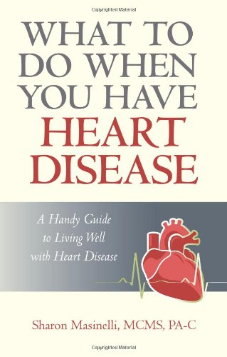 what-to-do-when-you-have-heart-disease-a-handy-guide-to-living-well-with-heart-disease