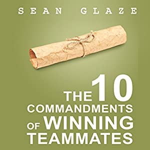 The 10 Commandments of Winning Teammates Audiobook