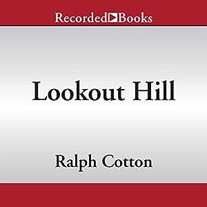 Lookout Hill: Ralph Cotton Western Series, Book 27   [Ralph Cotton]