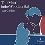 The Man in the Wooden Hat (       UNABRIDGED) by Jane Gardam Narrated by Graeme Malcolm