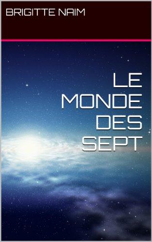 Couverture du livre LE MONDE DES SEPT - Tome I