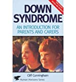 img - for Downs Syndrome An Introduction for Parents and Carers by Cunningham, Cliff ( Author ) ON Sep-21-2006, Paperback book / textbook / text book