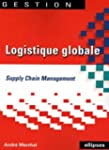 Logistique globale : Supply Chain Man...