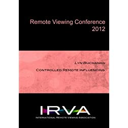 Lyn Buchanan - Controlled Remote Influencing (IRVA 2012)