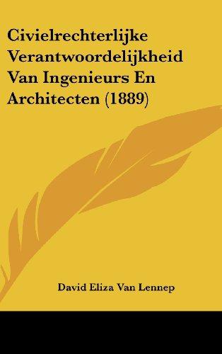 Civielrechterlijke Verantwoordelijkheid Van Ingenieurs En Architecten (1889)