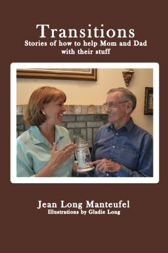 Transitions: Stories of how to help Mom and Dad with their stuff