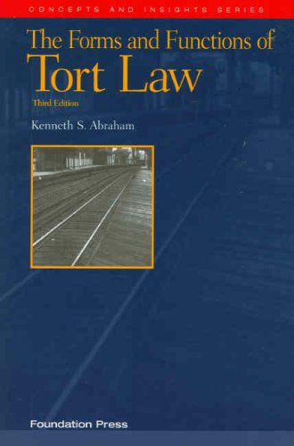 The Forms and Functions of Tort Law, 3d (Concepts and Insights)