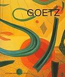 Henri Goetz : Rétrospective, Chambre de commerce et d'industrie de Strasbourg, 31 août-29 septembre 1995...
