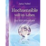 """Hochsensible voll im Leben - Das HSP-Arbeitsbuchvon """"Jutta Nebel"""""""