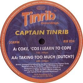 Captain Tinrib - Coke, 'Cos I Learn To Cope / Taking Too Much (Dutch?)