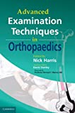 img - for Advanced Examination Techniques in Orthopaedics book / textbook / text book