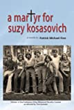 A Martyr for Suzy Kosasovich (Imagination)