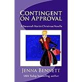 Contingent on Approval: Holiday Novella 5.5 (Savannah Martin Mysteries) ~ Jenna Bennett