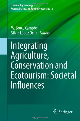 Integrating Agriculture, Conservation And Ecotourism: Societal Influences (Issues In Agroecology - Present Status And Future Prospectus)