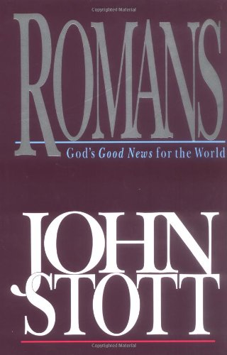 Romans: God's Good News for the World (Bible Speaks Today)