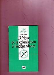 L' Afrique de la colonisation à l'indépendance