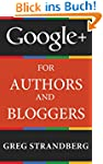 Google+ for Authors and Bloggers (Eng...