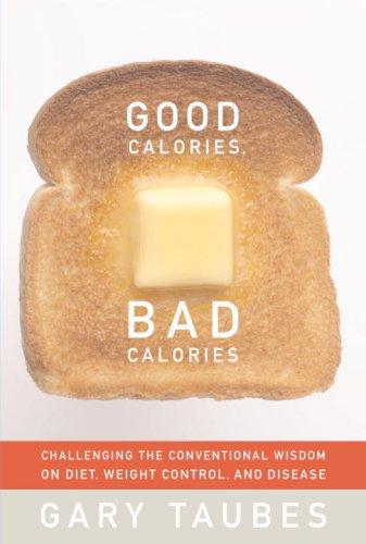 Good Calories, Bad Calories by Gary Taubes at Amazon.com
