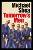 Tomorrow's Men (0297781685) by Shea, Michael