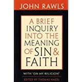 "A Brief Inquiry into the Meaning of Sin and Faith: With ""On My Religion""by John Rawls"