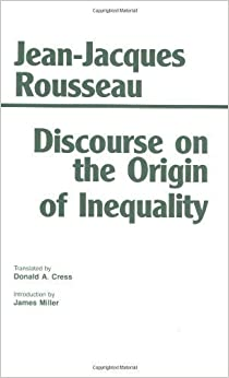 rousseau discourse on inequality essay Rousseau's critique of inequality rousseau's discourse on the origin of inequality among men, published in 1755, is a vastly influential study of.