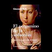 El pergamino de la seducción [The Scroll of Seduction] | [Gioconda Belli]