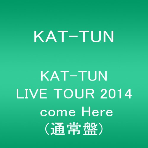 KAT-TUN  LIVE TOUR 2014 come Here(通常盤) [DVD]