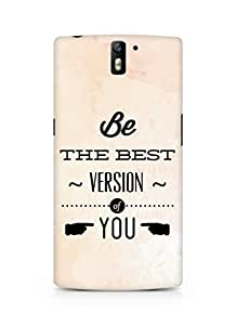 Amez Be the Best version of Yourself Back Cover For Oneplus One